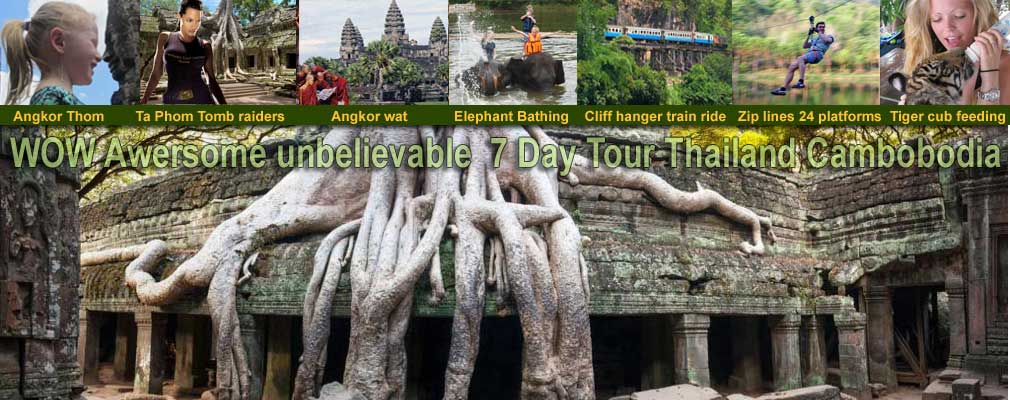 7 Day Thailand to Cambodia Tiger Elephants Death railway Angkor wat
